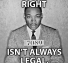 Right Isn't Always Legal