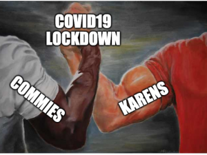 Commies and Karens Love the Lockdown