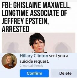 Ghislaine Arrested; Hillary Has Sent You a Suicide Request